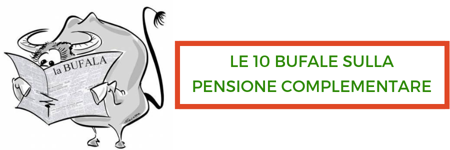 Le 10 bufale sulla pensione complementare